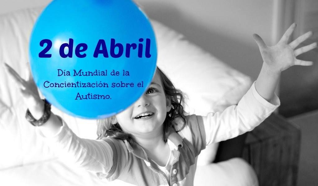 2 de Abril. Día mundial de la concientización sobre el autismo